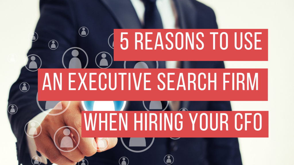 5 Reasons to Hire an Executive Search Firm